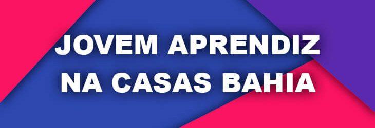 Jovem Aprendiz na Casas Bahia