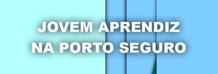 Jovem Aprendiz na Porto Seguro